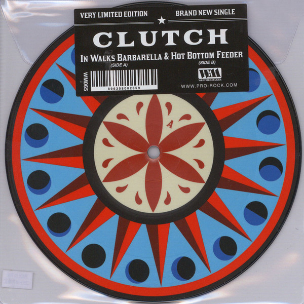 "Clutch (3) - In Walks Barbarella b/w Hot Bottom Feeder (7"", Ltd, Pic)"