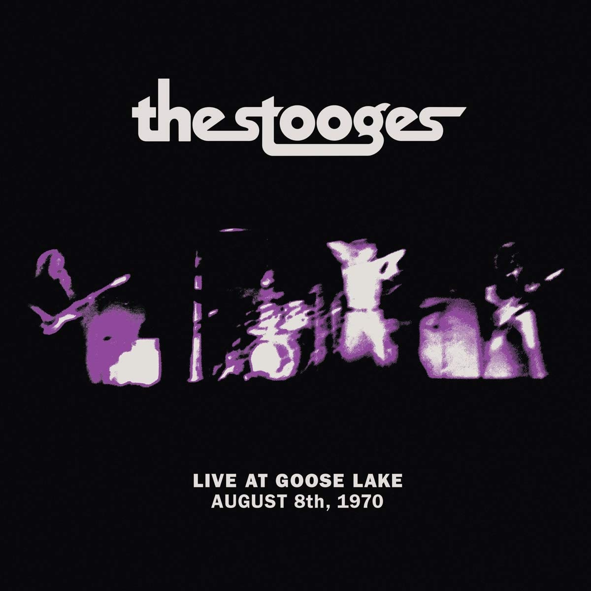 THE STOOGES – Live At Goose Lake: August 8th 1970 – LP [AUG 07th]